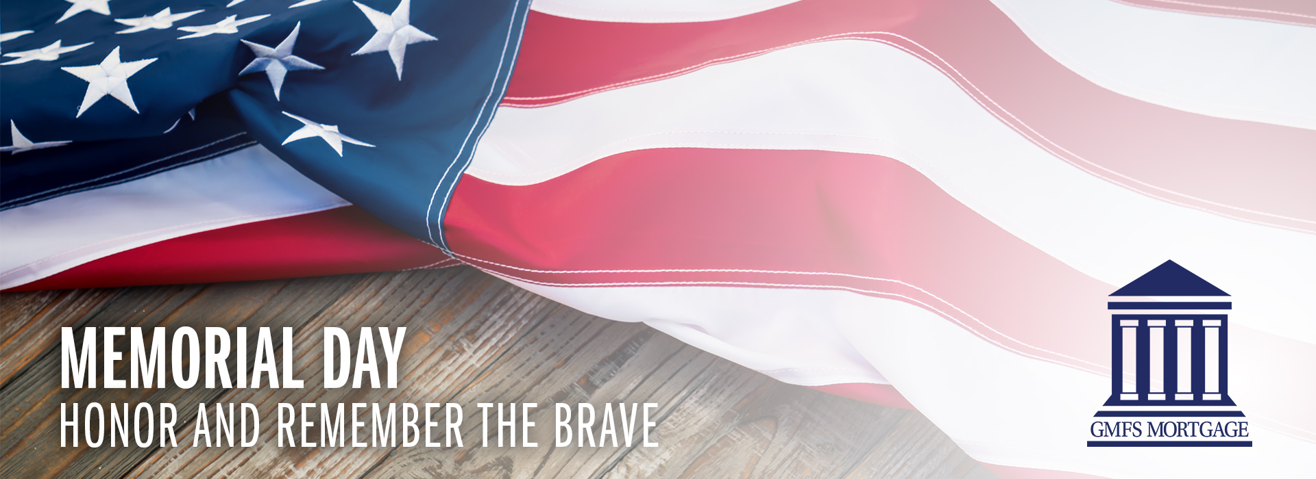 On Memorial Day - GMFS Mortgage honors and remembers the brave U.S. servicemen and service women that have made the ultimate sacrifice for our great nation